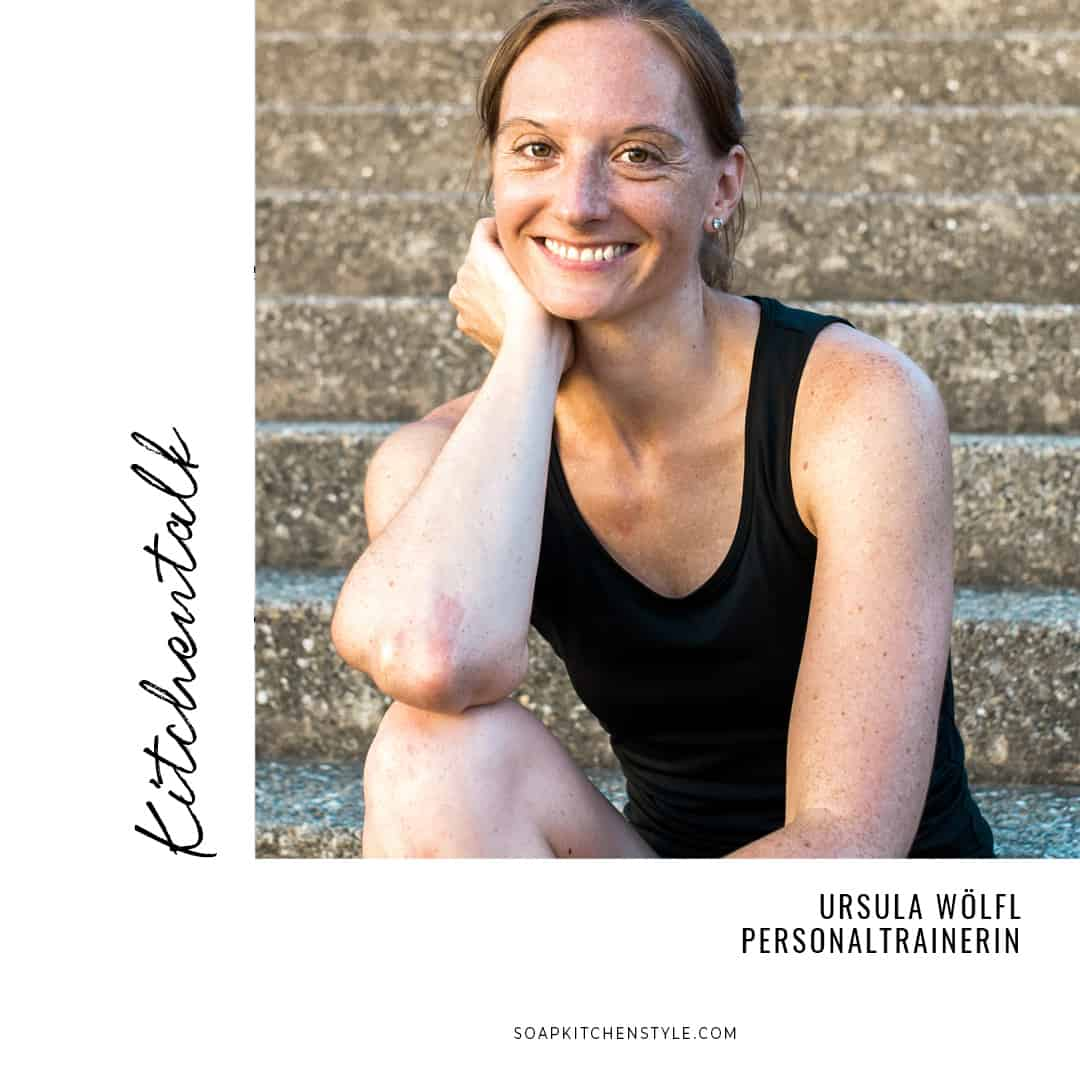Kitchentalk | Ursula Wölfl | Personaltrainer | SOAP|KITCHEN|STYLE